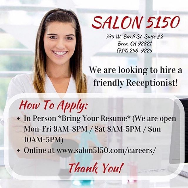 FRONT DESK RECEPTIONIST FOR HIRE! Apply in person or online www.salon5150.com/careers  Thank you!