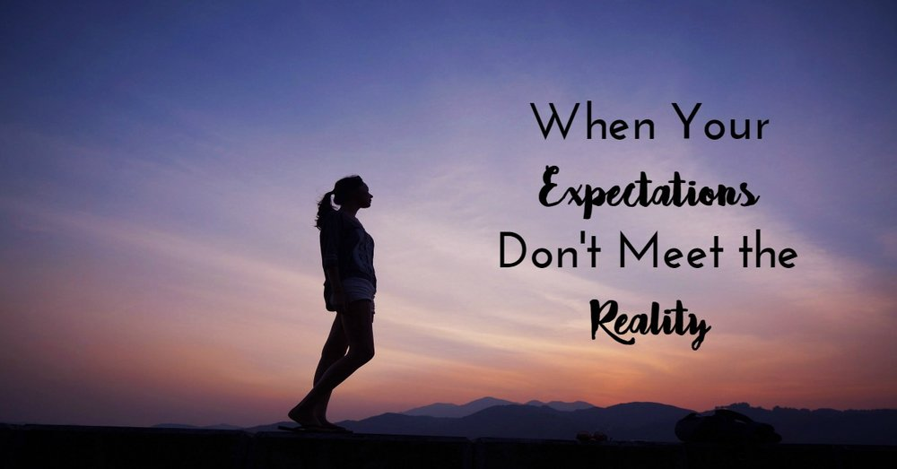 When Your Expectations Don't Meet the Reality - Tip Top Planning  Photo Courtesy of  Meiying Ng
