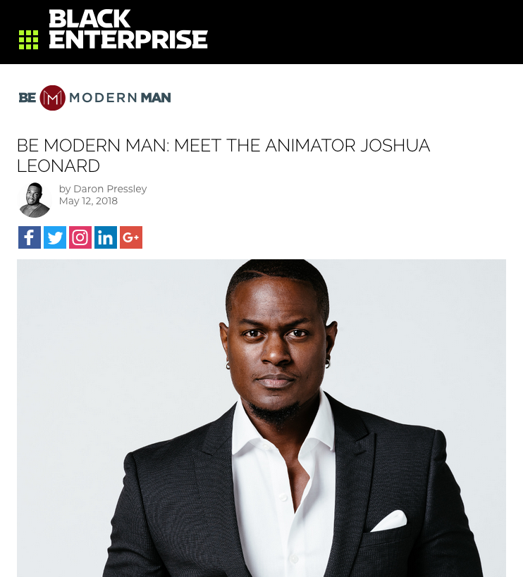 BE Modern Man 100 Men of Distinction 2018 - http://www.blackenterprise.com/be-modern-man-animator-joshua-leonard/#.WwLVJOKa4j4.twitter