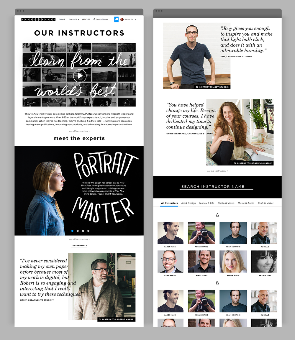 Lastly, CreativeLive's Our Instructors page highlights the impressive roster of industry experts that have taught on the company's platform. We chose to highlight a select few instructors for their compelling personal stories, paired with enthusiastic testimonials from students as proof points. The instructor highlights are followed by a working, searchable directory of instructors (all 650+ of them), created in collaboration with CreativeLive's product team and outside developers.