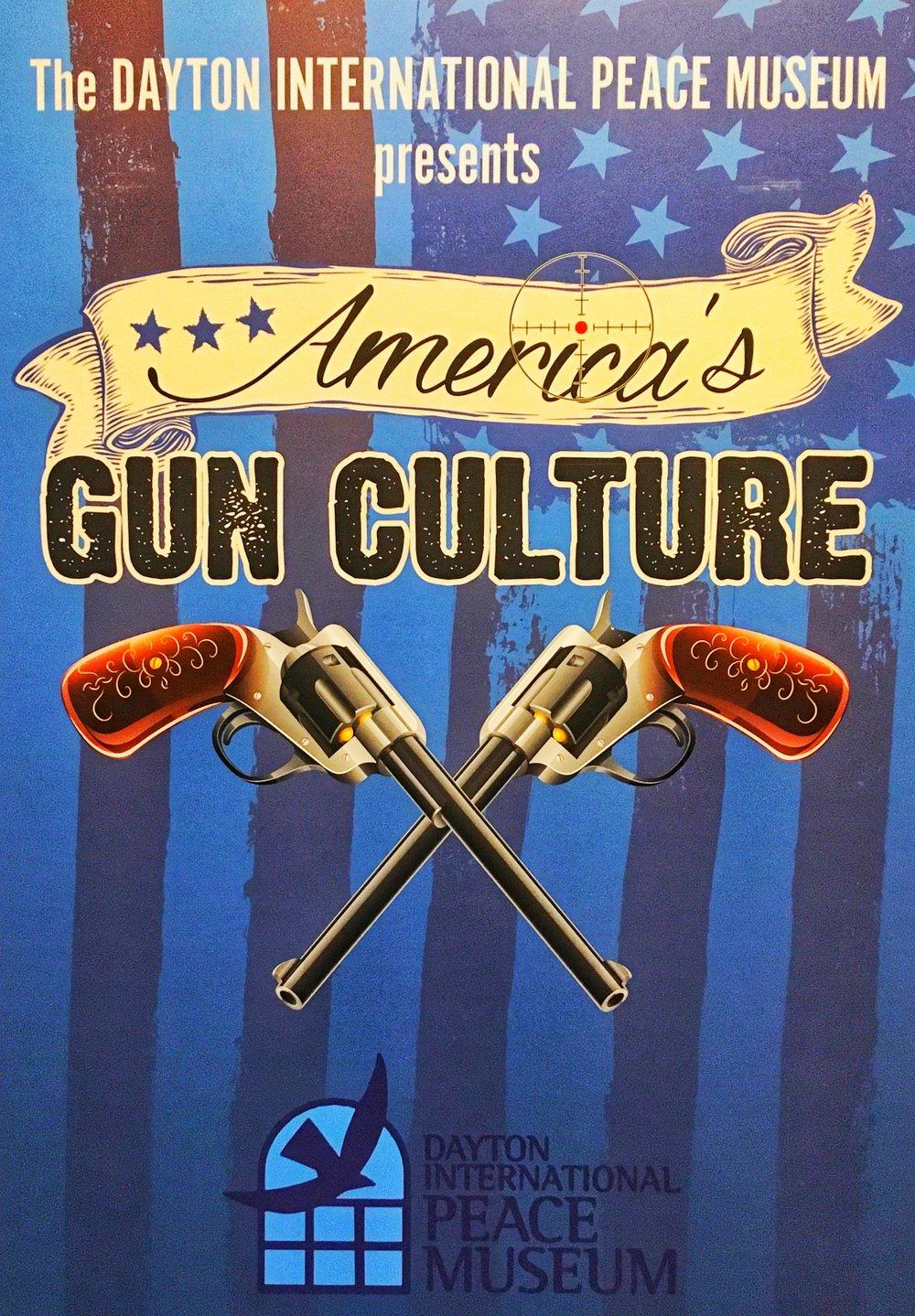 America's Gun Culture (Exhibit) @ Dayton International Peace Museum | Dayton | Ohio | United States