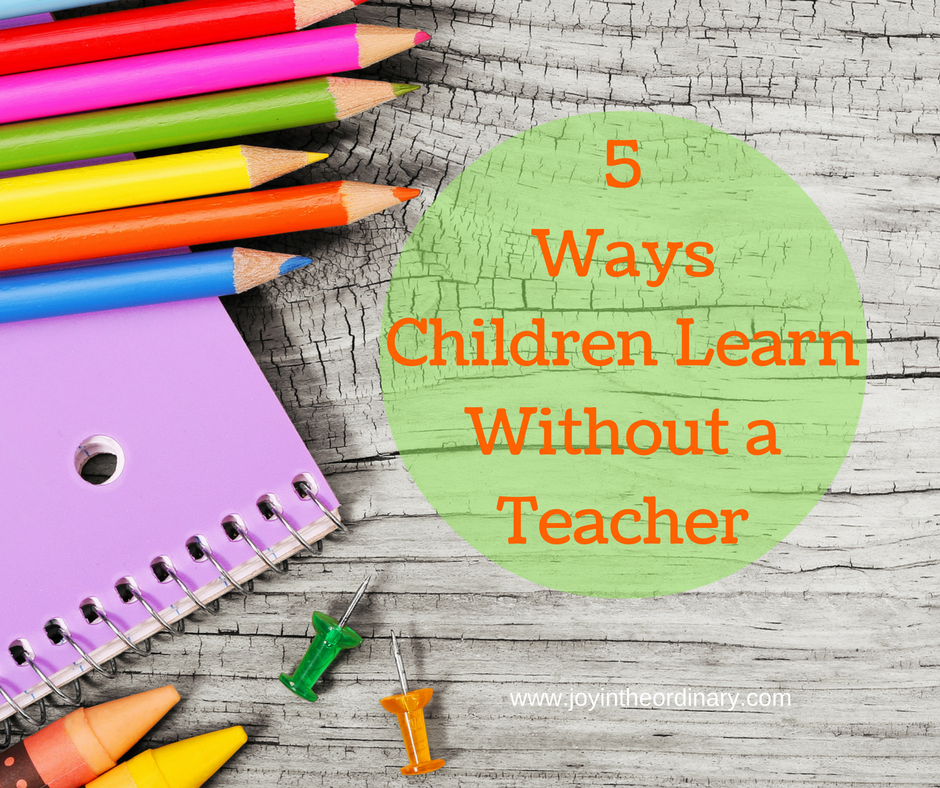 5 ways children without a teacher
