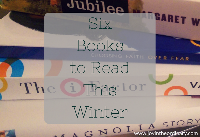 Winter reading list The Magnolia Story, The I Factor, Faith Over Fear, Jubilee