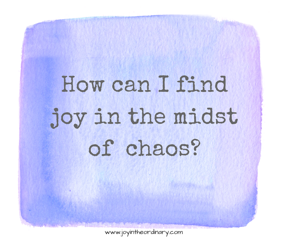 Finding joy in chaos