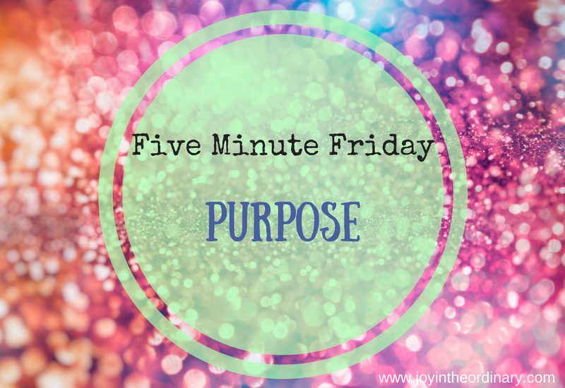 five minute friday purpose