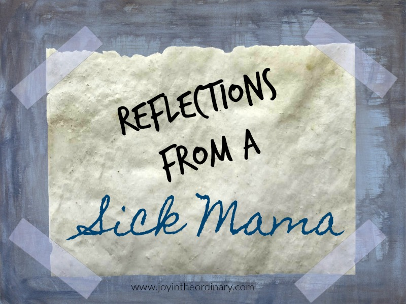 reflections from a sick mama