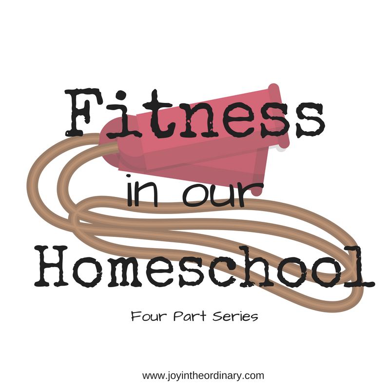 Fitness in our Homeschool Series for homeschool parents who want to get their children moving