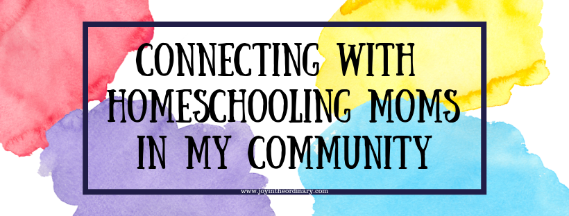 Copy of Connecting with Homeschooling Moms in My Community.png