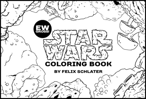 """Click to download """"Ew Gross, Star Wars! the Coloring Book"""""""