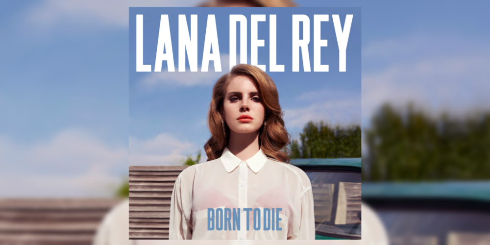 Tribute Revisiting Lana Del Reys Born To Die Five Years Later