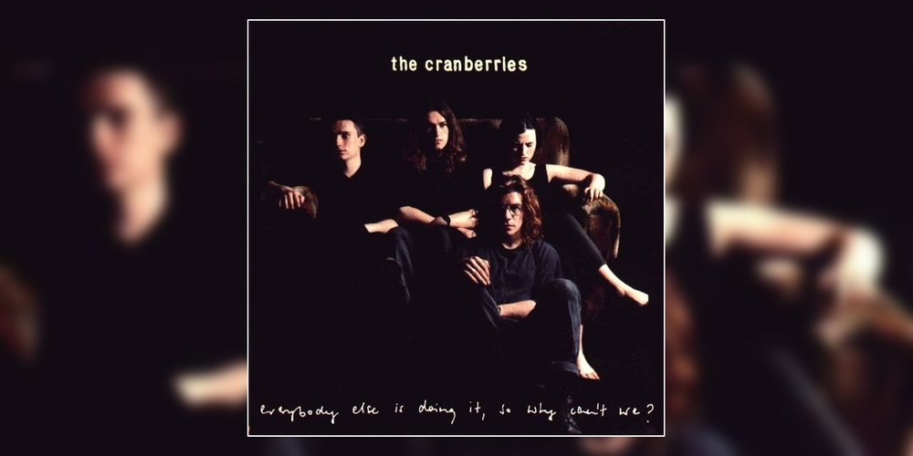 Welcome Back Wax The Cranberries Acclaimed Debut Album