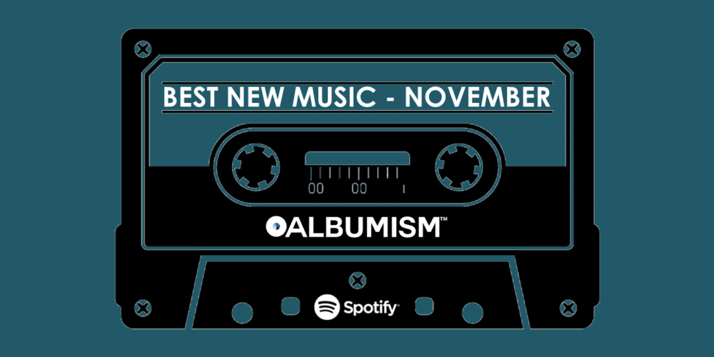 Albumism_NewMusic_Playlist_November_2017_MainImage.png