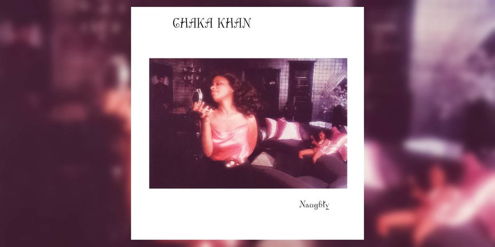 ChakaKhan_Naughty_MainImage.jpg