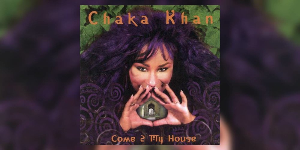 ChakaKhan_Come2MyHouse_MainImage.jpg