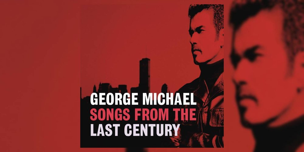 GeorgeMichael_SongsFromTheLastCentury_MainImage.jpg