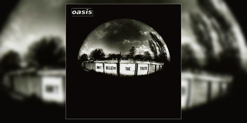 Oasis_DontBelieveTheTruth_MainImage.jpg