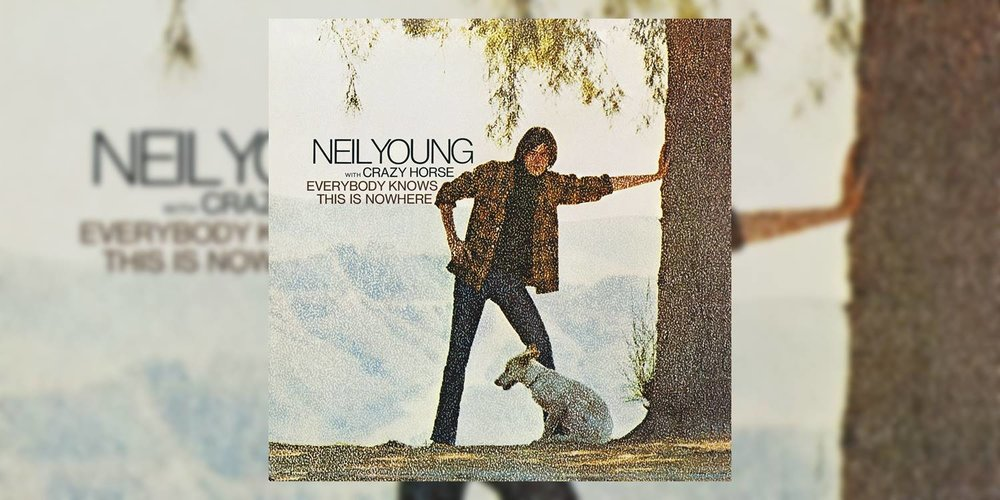 NeilYoung_EverybodyKnowsThisIsNowhere_MainImage.jpg