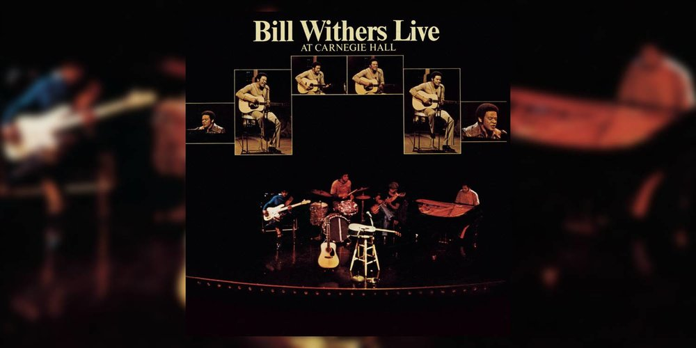 Albumism_BILL_WITHERS_Live_At_Carnegie_Hall_MainImage.jpg