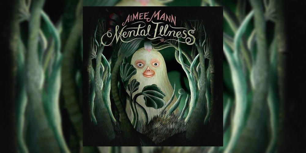 AimeeMann_MentalIllness_MainImage.jpg