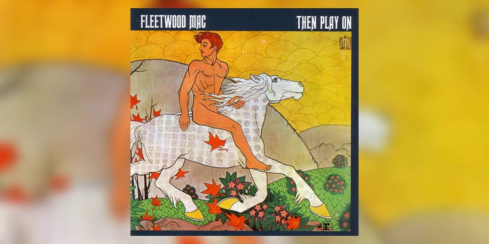 FleetwoodMac_ThenPlayOn_MainImage.jpg