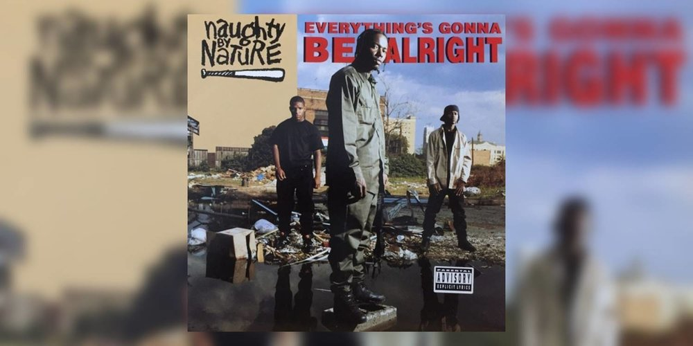 Albumism_NaughtyByNature_EverythingsGonnaBeAlright_MainImage.jpg