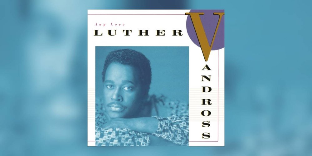 LutherVandross_AnyLove_MainImage.jpg