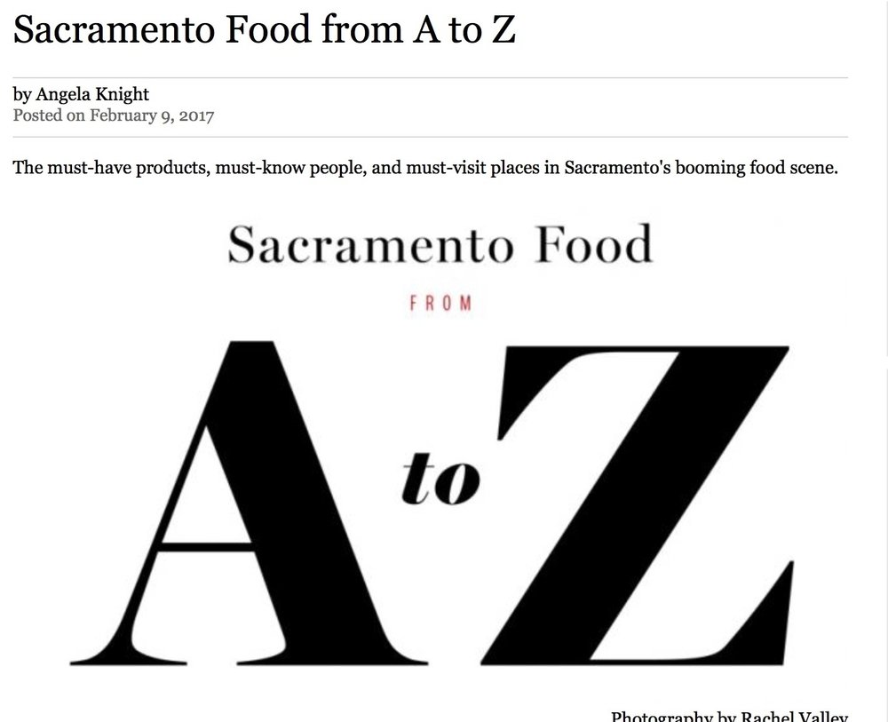 """Sacramento Food from A to Z,""   Sacramento Magazine  , February 2017"