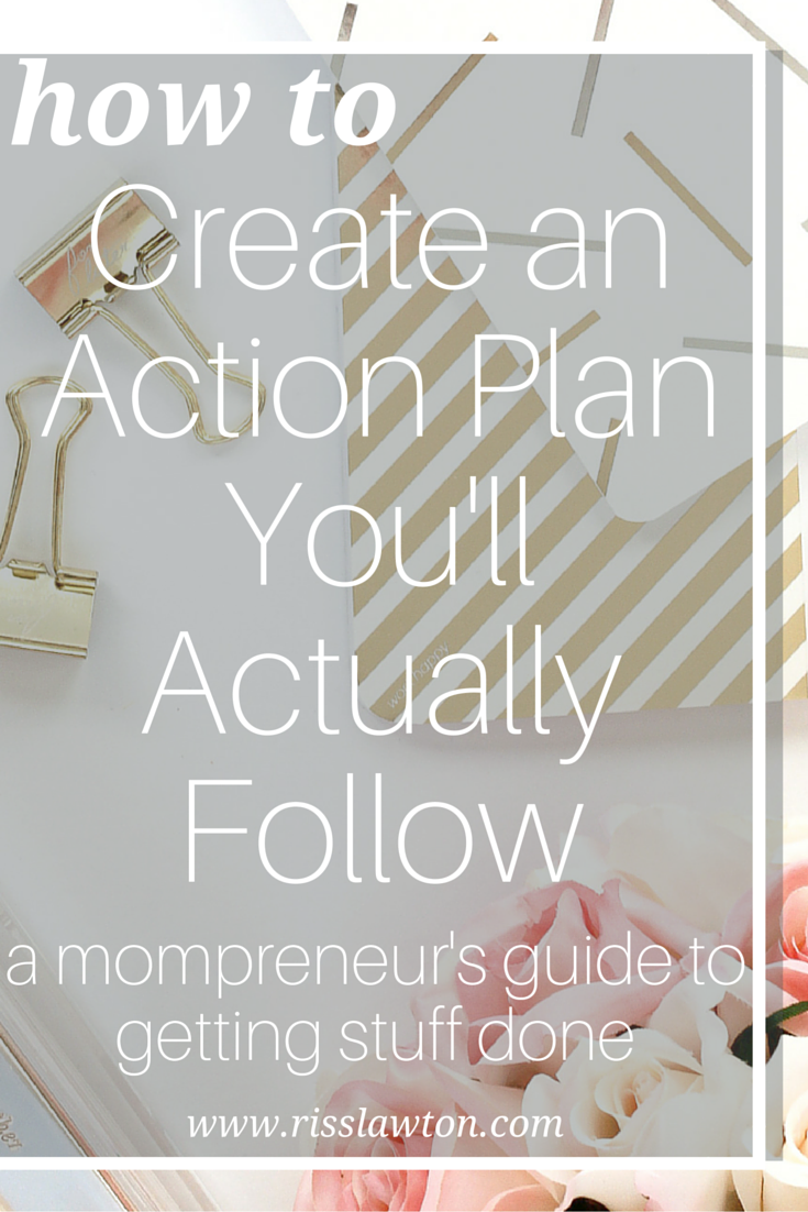 Mompreneurs often get a little stuck on here to start a new project or how to move forard in their biz. This article gives tons of examples and tutorials on how to create an action plan that will help you move forward in your business even with little kids at home.