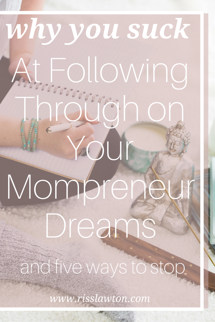Mompreneurs often find it easy to get started on tasks. However, tiny distractions throughout the day, or bigger limiting beliefs can prevent them from following through on their goals. This article helps you see five reasons you don't follow through and five ways to fix it.
