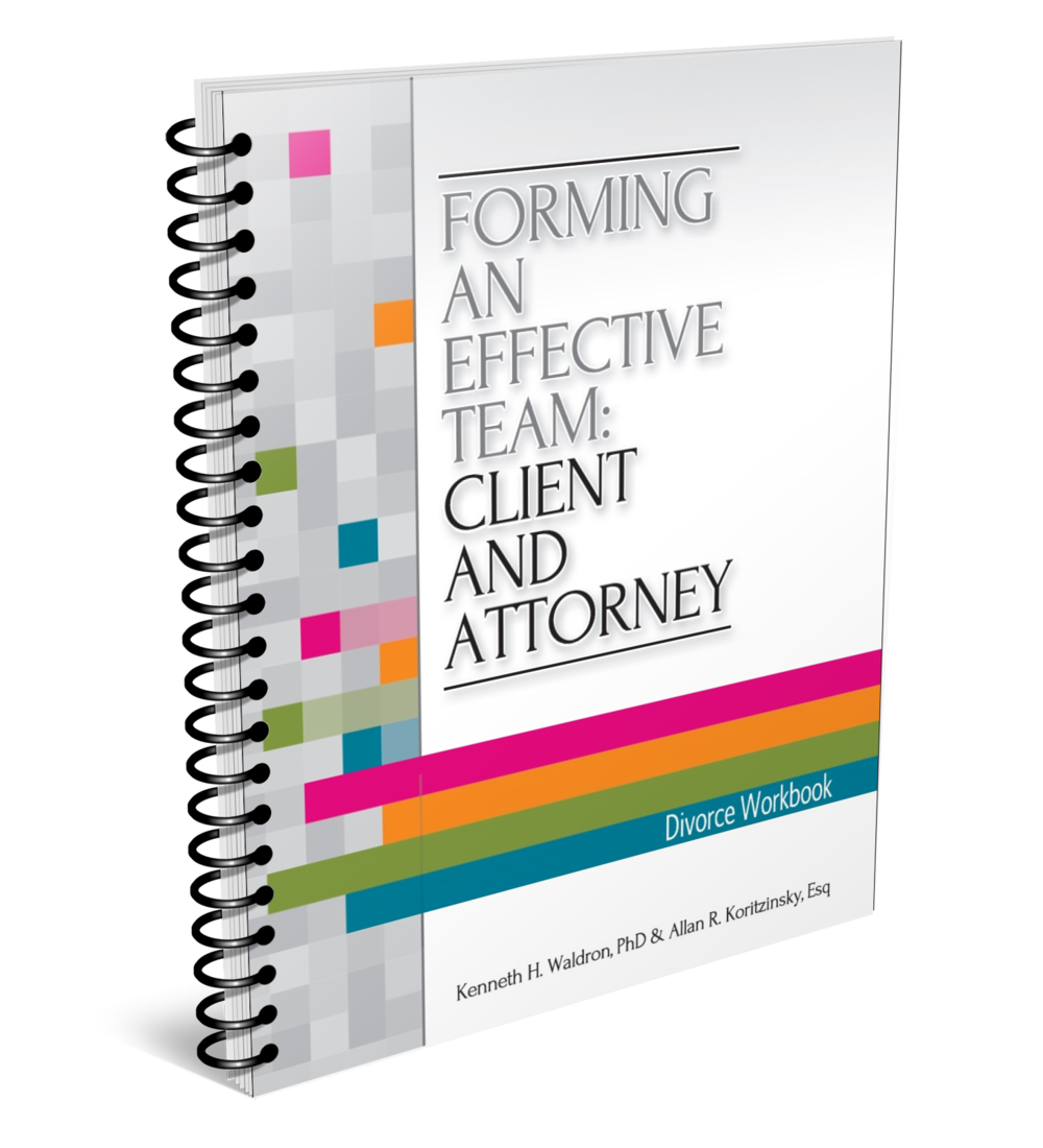 Divorce Workbook - Forming and Effective Team: Client and Attorney