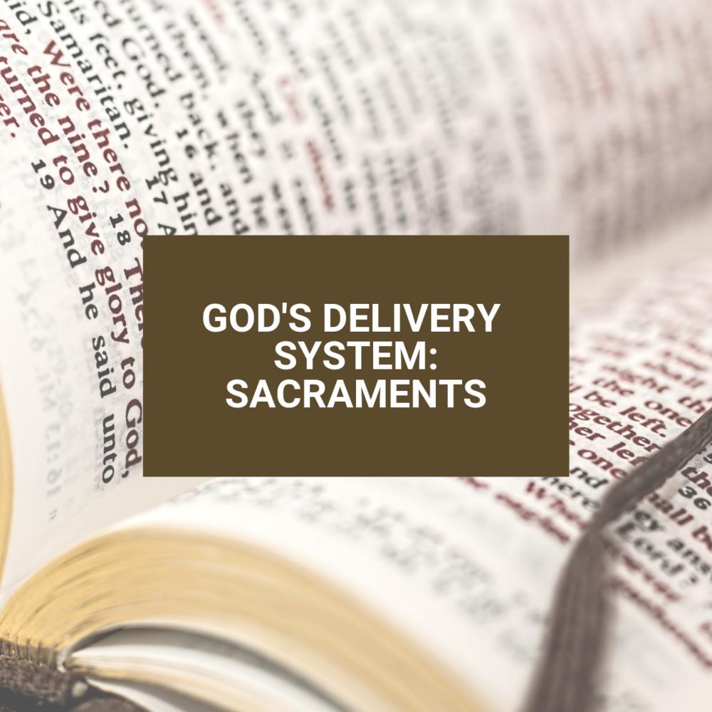 Copy of God's Delivery system_ sacraments.png