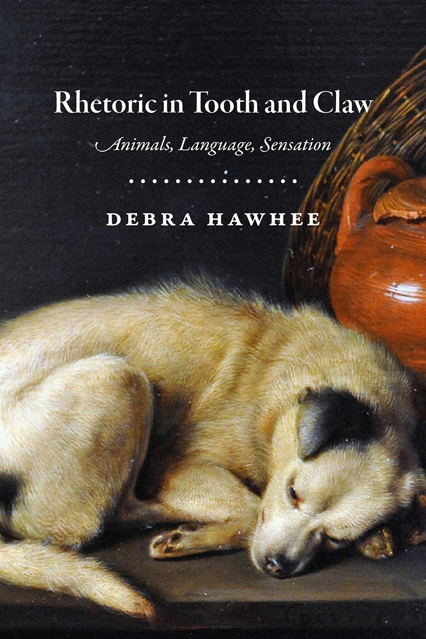 Debra Hawhee  Rhetoric in Tooth and Claw