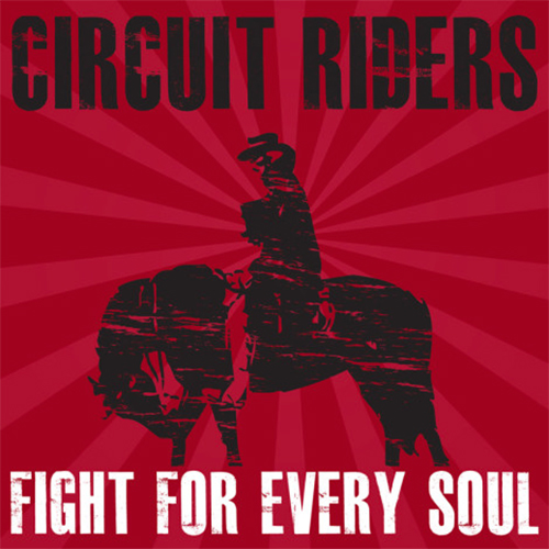CIRCUIT RIDERS Fight For Every Soul