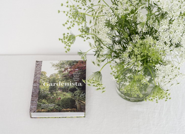 Gardenista: The Definitive Guide to Stylish Outdoor Spaces , Editor  Michelle Slatalla  Photographs by  Matthew Williams