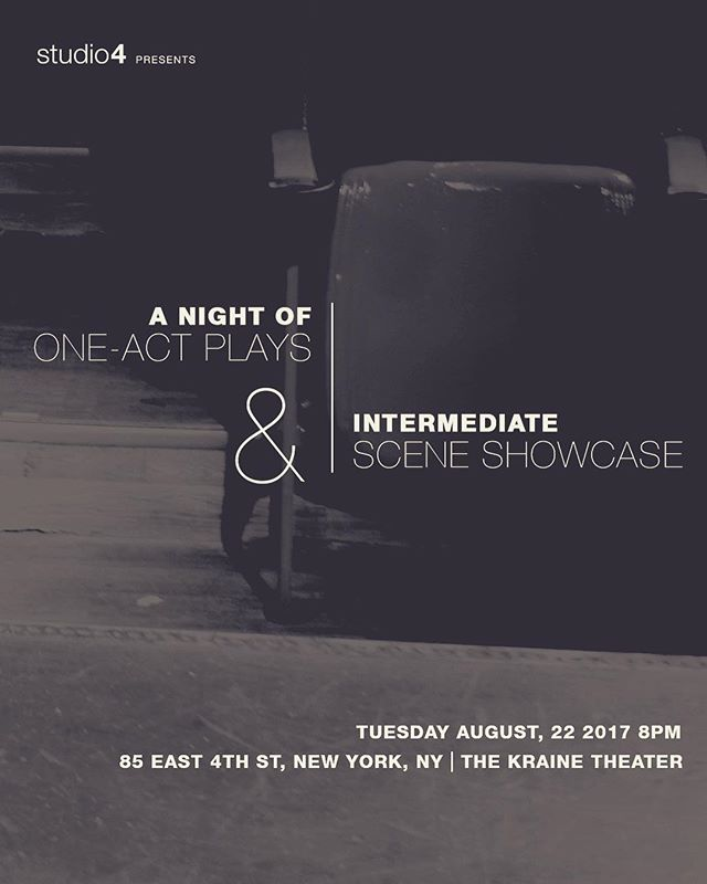 Tuesday August 22nd,  A Night of One-Act Plays, Featuring our Advanced students & Intermediate Scene Showcase Featuring our Intermediate students  Tuesday, August 22nd, at 8PM Doors will open at 7:30PM The Kraine Theater 85 East 4th St, New York, NY  If you'd like to attend this event, you can RSVP by clicking the link in our bio or visiting Studio4NY.com