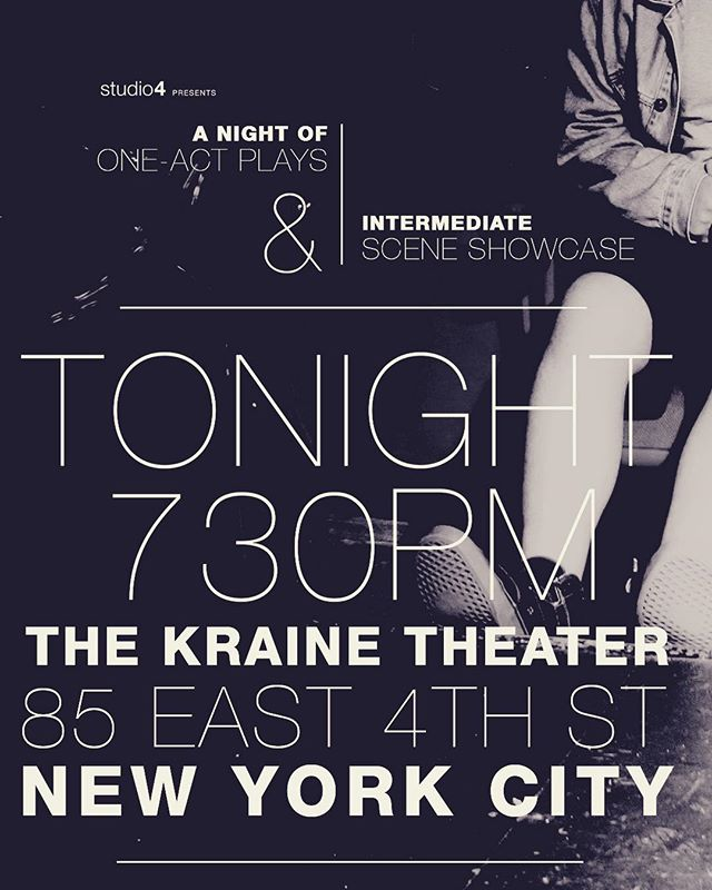 TONIGHT: A Night of One-Act Plays & Intermediate Scene Showcase  The Kraine Theater 85 East 4th St, New York, NY Doors open at 7:15PM Free admission. You can RSVP by visiting the link in our bio.