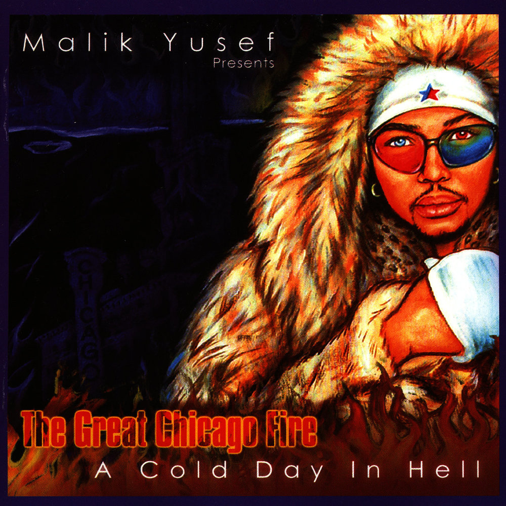 Malik Yusef - The Great Chicago Fire: A Cold Day In Hell (2003)