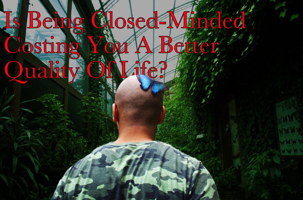 Is Being Closed Minded