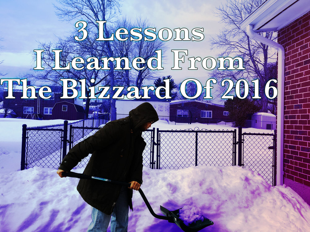Blizzard of 2016 3 Lessons Learned Begotten Life