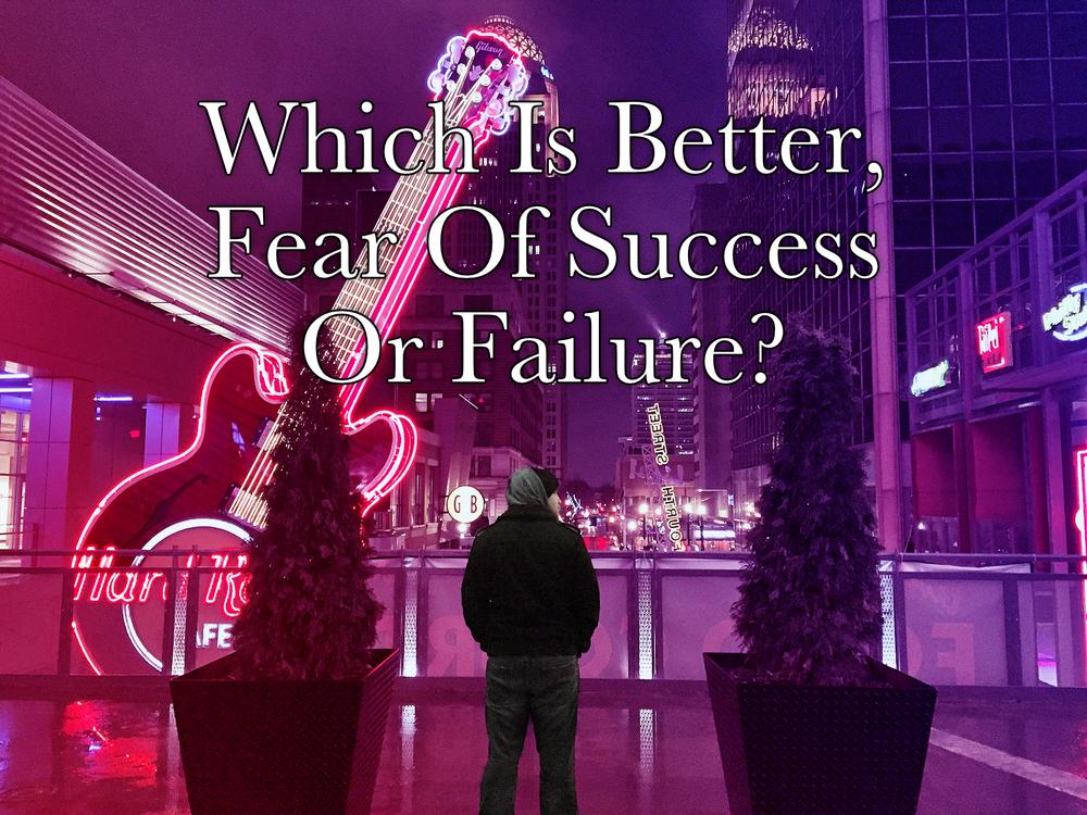 fear of success or failure Begotten Life