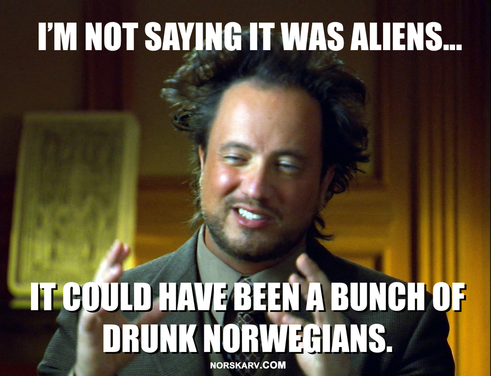 aliens guy meme drunk norwegians Giorgio Tsoukalos norway norskarv