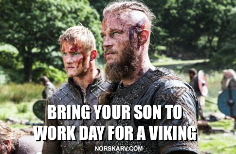 Viking meme bring your son to work day norskarv alt for norge norway norwegian ragnar bjorn history channel