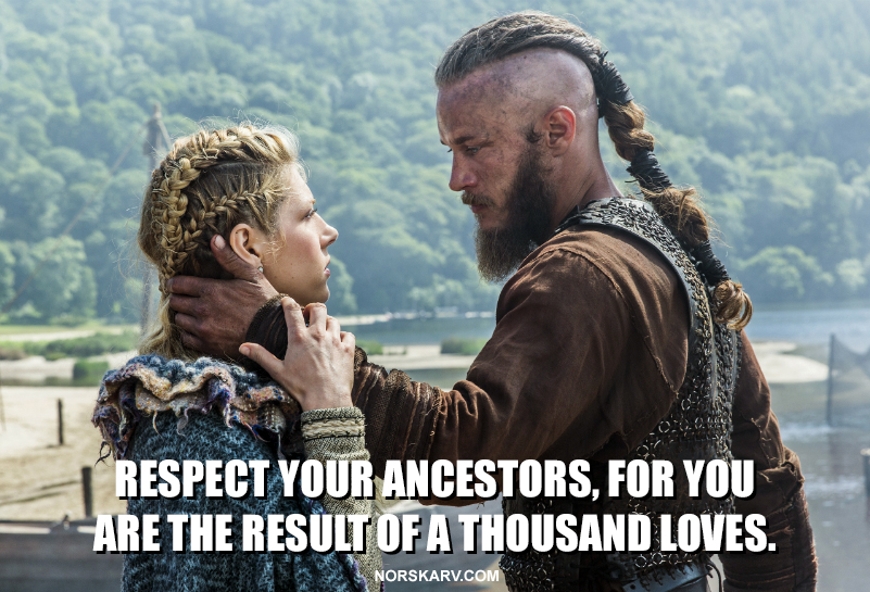 VIkings history channel meme Ragnar and Lagertha respect your ancestors for you are the result of a thousand loves norway norwegian alt for norge norskarv