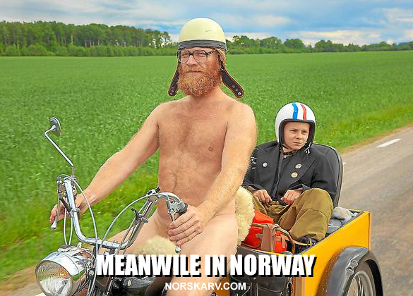 meanwhile in norway meme naked motocycle norwegian alt for norge norskarv hippie