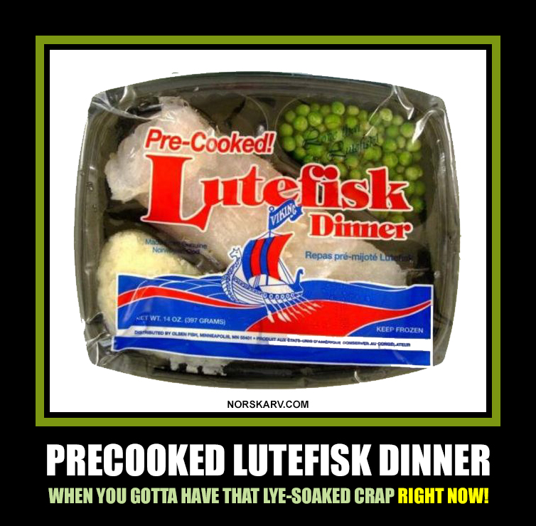 microwavable lutefisk diner meme when you gotta have that lye-soaked crap right now norway norewgian alt for norge norskarv