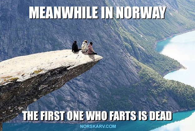 meanwhile in norway meme the first one who farts is dead norwegian alt for norge norskarv trolls tongue trolltunga