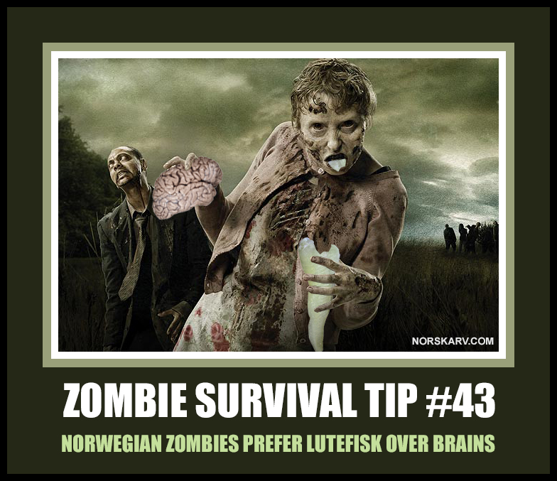 zombie survival tip #  43 meme norwegian zombies prefer lutefisk over brains norway norskarv alt for norge the walking dead