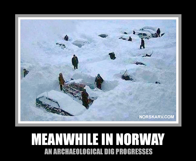 meanwhile in norway meme an archaeological dig progresses alt for norge norwegian snow cars