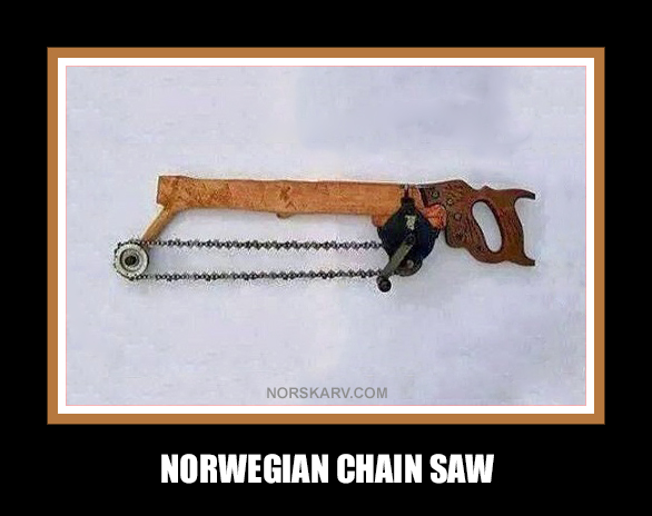 norwegian chain saw meme norway norskarv alt for norge humor funny