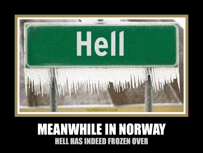 meanwhile in norway meme hell has indeed frozen over norwegian norskarv alt for norge funny humorous